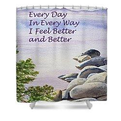 Feel Better Affirmation Shower Curtain by Irina Sztukowski