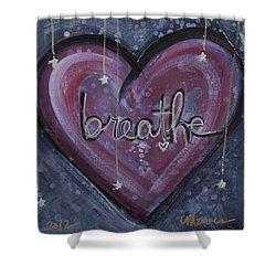 Heart Says Breathe Shower Curtain