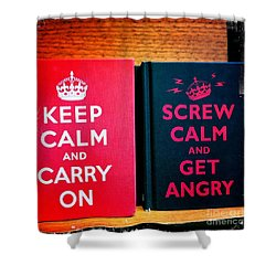 Shower Curtain featuring the photograph Keep Calm And Carry On by Nina Prommer