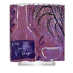 Live Love Laugh Wine Shower Curtain