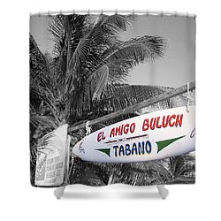 Shower Curtain featuring the photograph Mahahual Mexico Surfboard Sign Color Splash Black And White by Shawn O'Brien