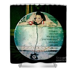 Omg No Way Shut Up Shower Curtain by Nina Prommer