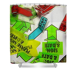 Please Sign Here Shower Curtain by Judi Bagwell