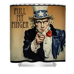 Pull My Finger Poster Shower Curtain by Tim Nyberg