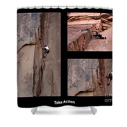 Take Action With Caption Shower Curtain by Bob Christopher