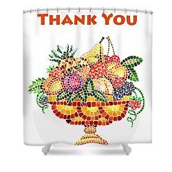 Thank You Card Fruit Vase Shower Curtain by Irina Sztukowski