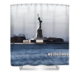 Shower Curtain featuring the photograph We Shall Never Forget - 9/11 by Mark Madere