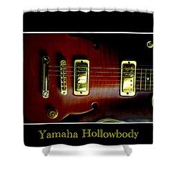 Yamaha Hollowbody 4 Shower Curtain