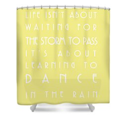 You Can Dance In The Rain Shower Curtain by Georgia Fowler
