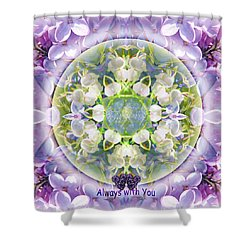 Always With You-2 Shower Curtain