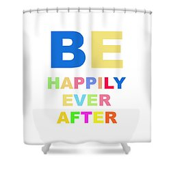 Be Happily Ever After Shower Curtain by Carter Jones