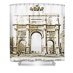 Brandenburg Gate, Berlin Germany, 1903, Vintage Image Shower Curtain