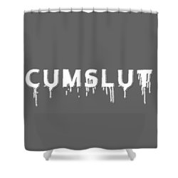 Shower Curtain featuring the mixed media Cumslut by TortureLord Art