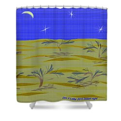 Desert Night Shower Curtain by Dr Loifer Vladimir