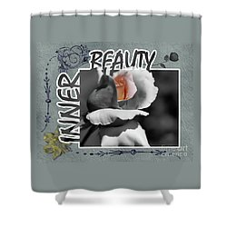 Inner Beauty Shower Curtain by Smilin Eyes  Treasures