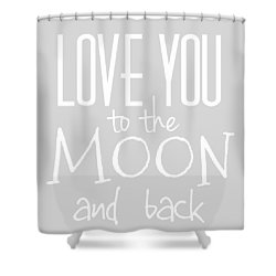 Shower Curtain featuring the digital art Love You To The Moon And Back by Marianna Mills