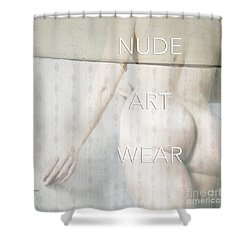 Nude Art Wear  Shower Curtain