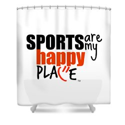 Sports Are My Happy Place Shower Curtain by Shelley Overton