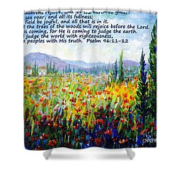Shower Curtain featuring the painting Tuscany Fields With Scripture by Lou Ann Bagnall