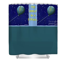 World On A String... Shower Curtain by Will Bullas