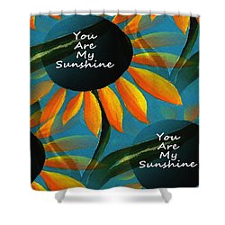 You Are My Sunshine - Typography Shower Curtain