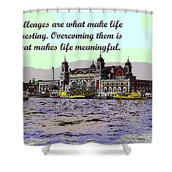 Motivational Quotes Shower Curtain by Charles Shoup