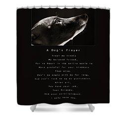 A Dog's Prayer Shower Curtain