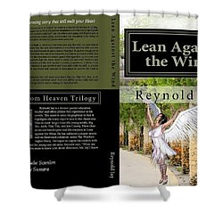Lean Against The Wind Shower Curtain
