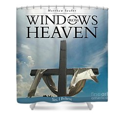 Windows From Heaven Shower Curtain
