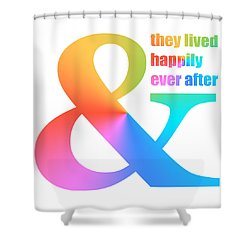 And They Lived Happily Ever After Shower Curtain