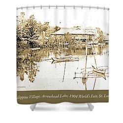 Arrow Head Lake, Philippine Village, 1904 Worlds Fair, Vintage P Shower Curtain