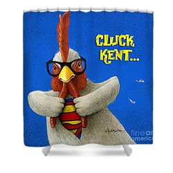 Cluck Kent... Shower Curtain