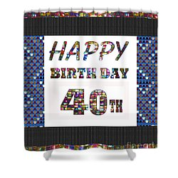 40th Happy Birthday Greeting Cards Pillows Curtains Phone Cases Tote By Navinjoshi Fineartamerica Shower Curtain