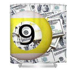 9 Ball - It's All About The Money Shower Curtain by Daniel Hagerman