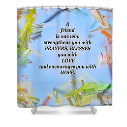 A Friend Shower Curtain