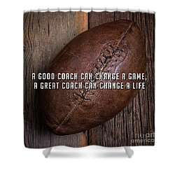 Shower Curtain featuring the photograph A Good Coach Can Change A Game A Great Coach Can Change A Life 2 by Edward Fielding