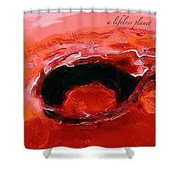 A Lifeless Planet Red Shower Curtain