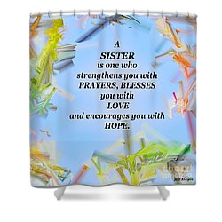 A Sister - Signed Digital Art Shower Curtain