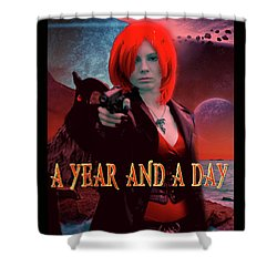 A Year And A Day Shower Curtain