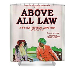 Above All Law Shower Curtain by Paramount