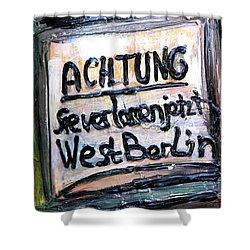Achtung West Berlin Shower Curtain