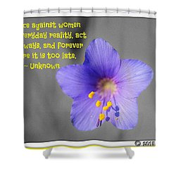 Act Now And Forever Shower Curtain