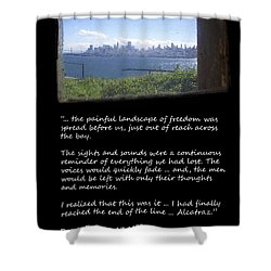 Alcatraz Reality - The Painful Landscape Of Freedom Shower Curtain by Daniel Hagerman