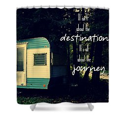 All About The Journey Shower Curtain by Robin Dickinson