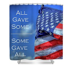 All Gave Some / Some Gave All Shower Curtain