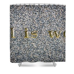 All Is Well Shower Curtain