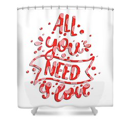 Shower Curtain featuring the digital art All You Need Is Love by Edward Fielding