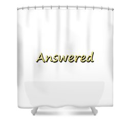 Answered Shower Curtain