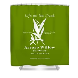 Arroyo Willow - White Text Shower Curtain