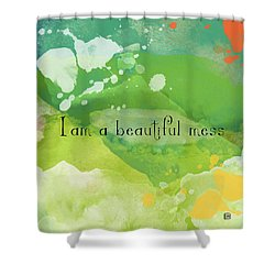 Shower Curtain featuring the painting I Am A Beautiful Mess by Lisa Weedn